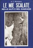 Mummeryho knihy dodnes vychází v řadě jazyků, mj. španělštině (viz obr. vlevo nahoře) či italštině. Toto je italské vydání jeho nejznámější knihy My Climbs in the Alps and Caucasus z r. 2001
